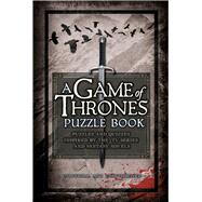 A Game of Thrones Puzzle Book Puzzles and Quizzes Inspired by the TV Series and Fantasy Novels by Dedopulos, Tim, 9781780977843