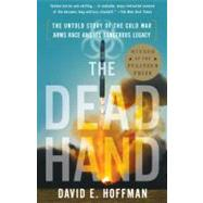The Dead Hand by Hoffman, David, 9780307387844