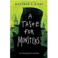 A Taste for Monsters by Kirby, Matthew J., 9780545817844