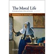 The Moral Life An Introductory Reader in Ethics and Literature by Pojman, Louis P.; Vaughn, Lewis, 9780190607845
