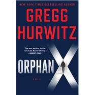 Orphan X A Novel by Hurwitz, Gregg, 9781250067845