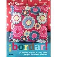Bordar! / Embroidery!: 30 proyectos de punto de cruz y encaje de aguja, con dise¤os exclusivos by Kidston, Cath; Tryde, Pia, 9788415317845