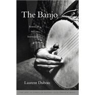 The Banjo by Dubois, Laurent, 9780674047846