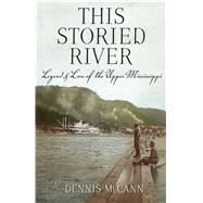 This Storied River by McCann, Dennis, 9780870207846
