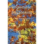 Impossible Brightening by Bjorlie, Carol, 9780878397846