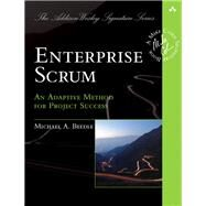 Enterprise Scrum Agile Management for the 21st Century by Beedle, Michael A., 9780321807847