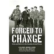 Forced to Change by Horn, Bernd; Bentley, Bill, Dr.; Dallaire, Romeo, 9781459727847