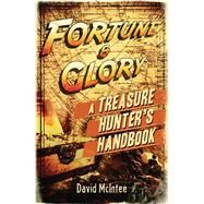 Fortune and Glory: A Treasure Hunter's Handbook by McIntee, David; Kock, Hauke, 9781472807847