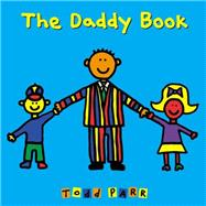 The Daddy Book by Parr, Todd, 9780316257848