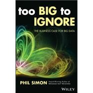 Too Big to Ignore by Simon, Phil, 9781119217848