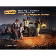 Which Way to Freedom? And Other Questions About the Underground Railroad by Carson, Mary Kay, 9781454907848