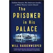 The Prisoner in His Palace by Bardenwerper, Will, 9781501117848
