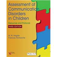 Assessment of Communication Disorders in Children: Resources and Protocols by Hegde, M. N., Ph.D., 9781597567848