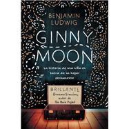 Ginny Moon by Ludwig, Benjamin, 9781418597849