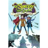 Of Sorcery and Snow by Bach, Shelby, 9781442497849