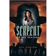 Serpent in the Heather 9781481487849N