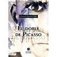 El doble de Picasso / Picasso's Double by Lopez, J. Francisco Guerrero, 9788497007849