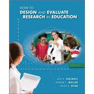 How to Design and Evaluate Research in Education by Fraenkel, Jack; Wallen, Norman; Hyun, Helen, 9780078097850