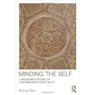 Minding the Self: Jungian meditations on contemporary spirituality by Stein; Murray, 9780415377850