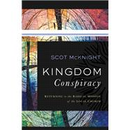 Kingdom Conspiracy by McKnight, Scot, 9780801097850