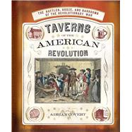 Taverns of the American Revolution by Covert, Adrian, 9781608877850