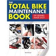The Total Bike Maintenance Book DIY Repairs Made Easy by Allwood, Mel, 9781780977850