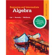 Beginning & Intermediate Algebra Plus NEW Integrated Review MyMathLab and Worksheets-Access Card Package by Lial, Margaret L.; Hornsby, John; McGinnis, Terry, 9780134277851