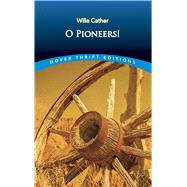 O Pioneers! by Cather, Willa, 9780486277851