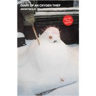 Diary of an Oxygen Thief by Anonymous, 9781501157851