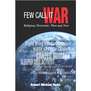 Few Call It War by Hicks, Robert Michael, 9781630477851
