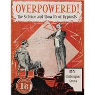Overpowered! by Green, Christopher, 9780712357852