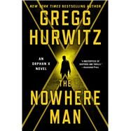 The Nowhere Man An Orphan X Novel by Hurwitz, Gregg, 9781250067852