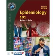 Epidemiology 101 by Friis, Robert H., Ph.D., 9781284107852