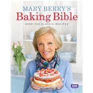 Mary Berry's Baking Bible : Over 250 Classic Recipes by Unknown, 9781846077852