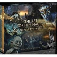 The Art of Film Magic by Hawker, Luke; Burgess, Clarence M.; Sibley, Brian; Jackson, Peter; Taylor, Richard, 9780062297853