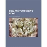 How Are You Feeling Now? by Sabin, Edwin L., 9781154577853