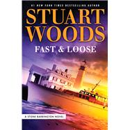 Fast and Loose by Woods, Stuart, 9781432837853