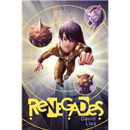 Renegades by Liss, David, 9781481417853