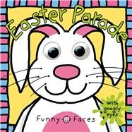 Funny Faces: Easter Parade by Priddy, Roger, 9780312517854