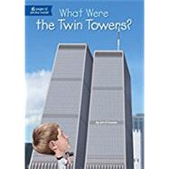 What Were the Twin Towers? by O'Connor, Jim; Hammond, Ted, 9780448487854