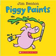 Piggy Paints by Benton, Jim, 9780545647854