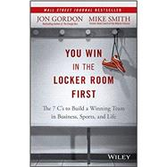 You Win in the Locker Room First by Gordon, Jon; Smith, Mike, 9781119157854