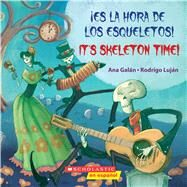 ¡Es la hora de los esqueletos! / It's Skeleton Time! by Galan, Ana; Luján, Rodrigo, 9781338187854