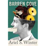 Barren Cove A Novel by Winter, Ariel S., 9781476797854
