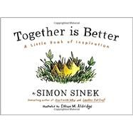 Together Is Better by Sinek, Simon, 9781591847854