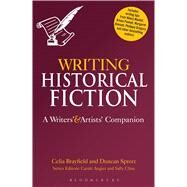 Writing Historical Fiction A Writers' and Artists' Companion by Brayfield, Celia; Sprott, Duncan, 9781780937854