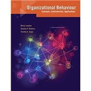 Organizational Behaviour: Concepts, Controversies, Applications, Seventh Canadian Edition by Nancy  Langton;   Stephen P. Robbins;   Timothy A. Judge, 9780134097855