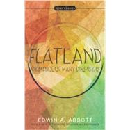 Flatland : A Romance of Many Dimensions by Abbott, Edwin A.; Smith, Valerie; Paulos, John Allen, 9780451417855