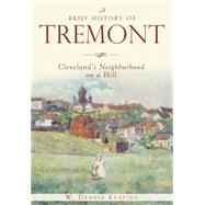 A Brief History of Tremont by Keating, W. Dennis, 9781626197855