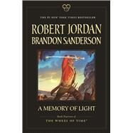 A Memory of Light by Jordan, Robert; Sanderson, Brandon, 9780765337856